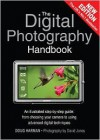 The Digital Photography Handbook: An Illustrated Step By Step Guide From Choosing Your Camera To Using Advanced Digital Techniques - Doug Harman