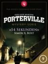 Porterville - Folge 9: 14 Sekunden - Ivar Leon Menger,  Simon X. Rost