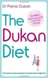 The Dukan Diet: The French medical solution for permanent weight loss - Pierre Dukan