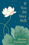 If You Sit Very Still - Marian Partington