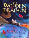 The Wooden Dragon - Joan Aiken