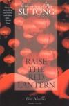 Raise the Red Lantern: Three Novellas - Su Tong, Michael S. Duke