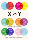 X vs. Y: A Culture War, a Love Story - Eve Epstein, Leonora Epstein