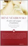 Il calore del sangue-Il malinteso. Ediz. integrale - Irène Némirovsky