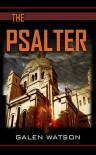 The Psalter - Galen Watson