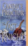 The Last Knight - Candice Proctor