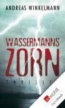 Wassermanns Zorn - Andreas Winkelmann