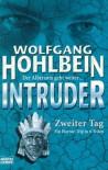 Intruder: Zweiter Tag - Wolfgang Hohlbein