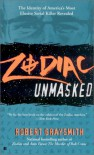 Zodiac Unmasked: The Identity of America's Most Elusive Serial Killer Revealed - Robert Graysmith