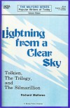 Lightning from a clear sky: Tolkien, the Trilogy, and the Silmarillion (The Milford series) - Richard Mathews