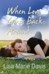 When Love Comes Back Around - Lisa Marie Davis