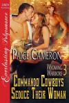 Commando Cowboys Seduce Their Woman - Paige Cameron