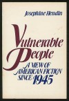 Vulnerable People: A View Of American Fiction Since 1945 - Josephine Hendin
