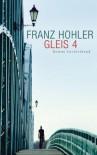 Gleis 4: Roman (German Edition) - Franz Hohler