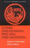 Luther and Erasmus: Free Will and Salvation (Library of Christian Classics) - Martin Luther, Desiderius Erasmus, Philip S. Watson, Ernest Gordon Rupp, E. Gordon Rupp