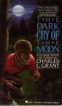 Dark Cry Of The Moon - Charles L. Grant