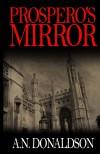 Prospero's Mirror - A.N. Donaldson