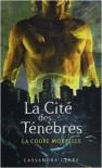 La coupe mortelle (La Cité des Ténèbres, #1) - Julie Lafon, Cassandra Clare