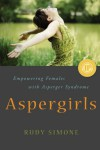 Aspergirls: Empowering Females with Asperger Syndrome - Rudy Simone