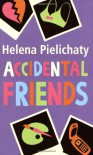 Accidental Friends - Helena Pielichaty