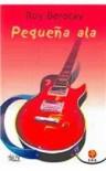Pequena ala (Pequeña ala, book 1) - Roy Berocay