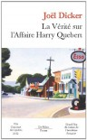 La vérité sur l'affaire Harry Quebert - Joël Dicker