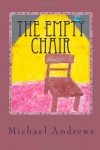 The Empty Chair - Michael Andrews