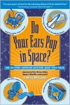 Do Your Ears Pop in Space?: And 500 Other Surprising Questions about Space Travel - R. Mike Mullane