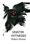 Sinister Witnesses - Robert Ahanes