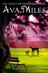 The Park of Sunset Dreams - Ava Miles