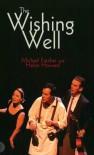 Wishing Well - Michael Futcher, Helen Howard