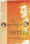The Kindness of Sisters: Annabella Milbanke and the Destruction of the Byrons - David Crane