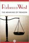 The Meaning of Treason - Rebecca West