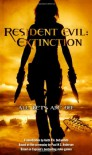 Resident Evil: Extinction - Keith R.A. DeCandido, Paul W.S. Anderson