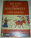 We Live in the Southwest - Lois Lenski
