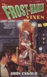 The Frost-Haired Vixen - John Zakour