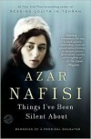 Things I've Been Silent About: Memories - Azar Nafisi