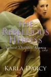 The Rebellious Heiress - Karla Darcy