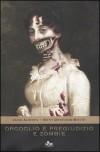 Orgoglio e pregiudizio e zombie - Isa Maranesi, Roberta Zuppet, Seth Grahame-Smith, Jane Austen