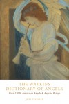 The Watkins Dictionary of Angels: Over 2,000 Entries on Angels & Angelic Beings - Julia Cresswell