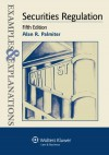 Examples & Explanations: Securities Regulation, 5th Ed. - Palmiter
