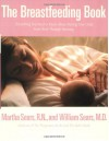 The Breastfeeding Book: Everything You Need to Know About Nursing Your Child from Birth Through Weaning - William Sears M.D.