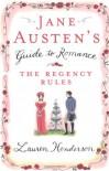 Jane Austen's Guide to Romance: The Regency Rules - Lauren Henderson