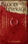 Blood Leverage (Bloodstone Chronicles, #1) - J.S. Hazzard