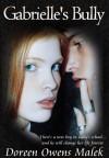Gabrielle's Bully (Young Adult Romance) - Doreen Owens  Malek