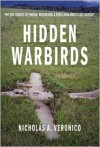 Hidden Warbirds: The Epic Stories of Finding, Recovering, and Rebuilding WWII's Lost Aircraft - Nicholas A. Veronico