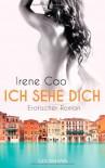Ich sehe dich: Erotischer Roman - Irene Cao