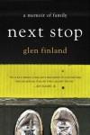 Next Stop: A Memoir - Glen Finland