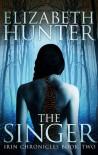 The Singer - Elizabeth   Hunter