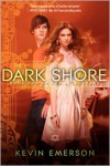 The Dark Shore - Kevin Emerson